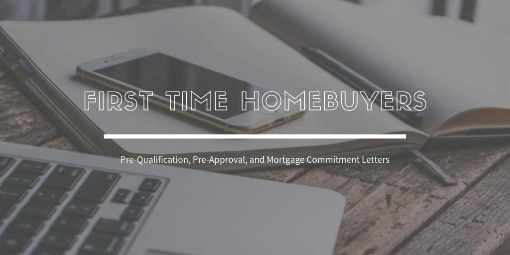 First Time Home Buyers Guide For Vernon, BC: What about Pre-Qualification, Pre-Approval, and Mortgage Commitment Letters?